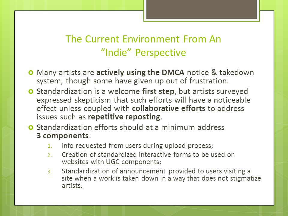 The Current Environment From An Indie Perspective  Many artists are actively using the DMCA notice & takedown system, though some have given up out of frustration.
