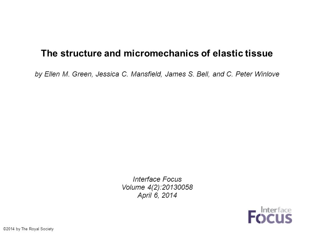 The structure and micromechanics of elastic tissue by Ellen M.
