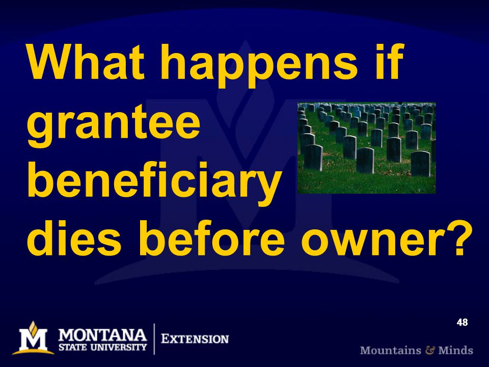 48 What happens if grantee beneficiary dies before owner