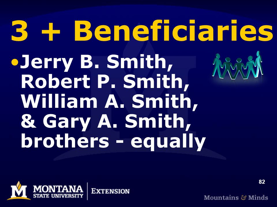 82 3 + Beneficiaries Jerry B. Smith, Robert P. Smith, William A.