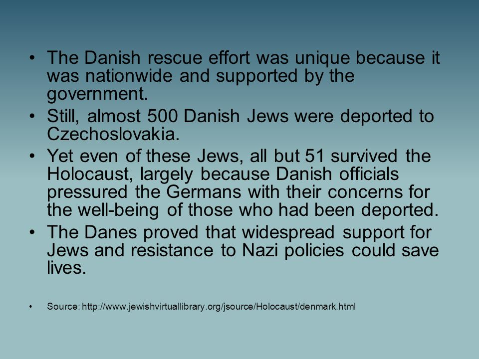 The Danish rescue effort was unique because it was nationwide and supported by the government.