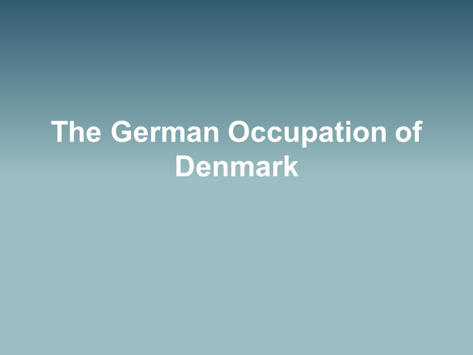 The German Occupation of Denmark