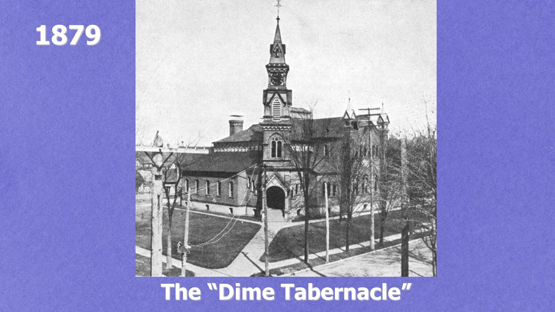 """The """"Dime Tabernacle"""" 1879"""