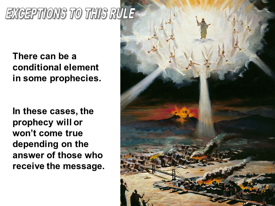 There can be a conditional element in some prophecies.