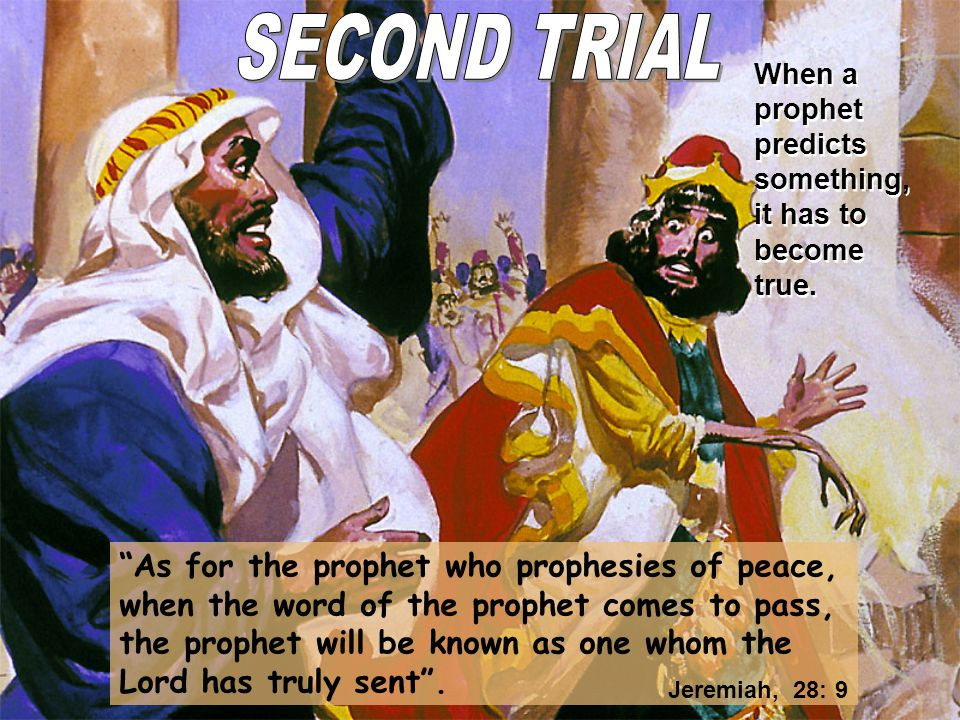 When a prophet predicts something, it has to become true.