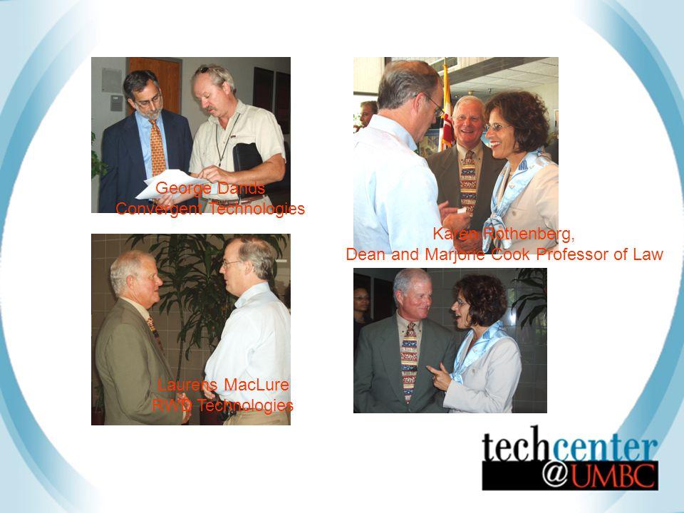 George Dands Convergent Technologies Laurens MacLure RWD Technologies Karen Rothenberg, Dean and Marjorie Cook Professor of Law