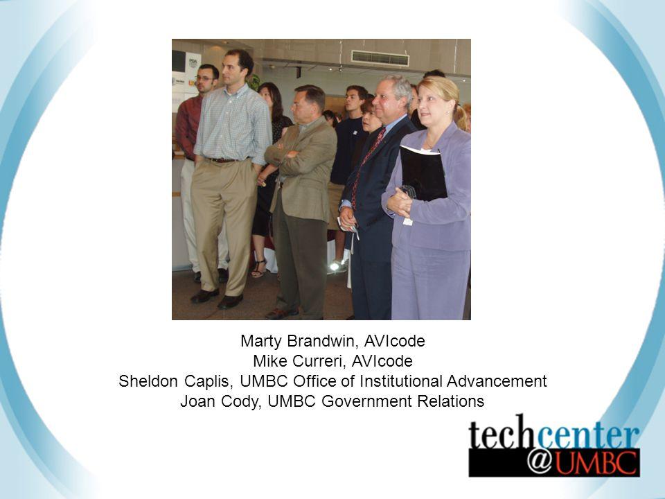 Marty Brandwin, AVIcode Mike Curreri, AVIcode Sheldon Caplis, UMBC Office of Institutional Advancement Joan Cody, UMBC Government Relations
