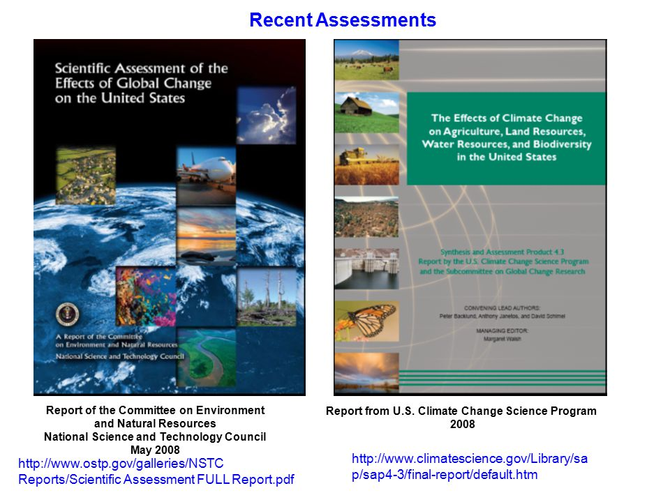 Recent Assessments http://www.ostp.gov/galleries/NSTC Reports/Scientific Assessment FULL Report.pdf Report of the Committee on Environment and Natural