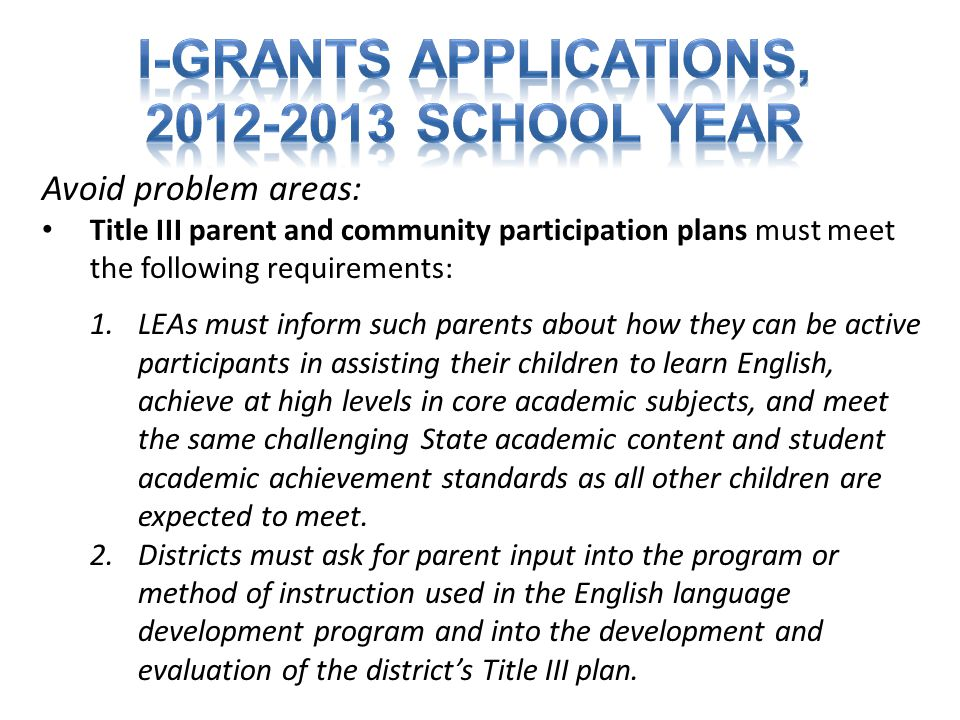Avoid problem areas: Title III parent and community participation plans must meet the following requirements: 1.LEAs must inform such parents about ho