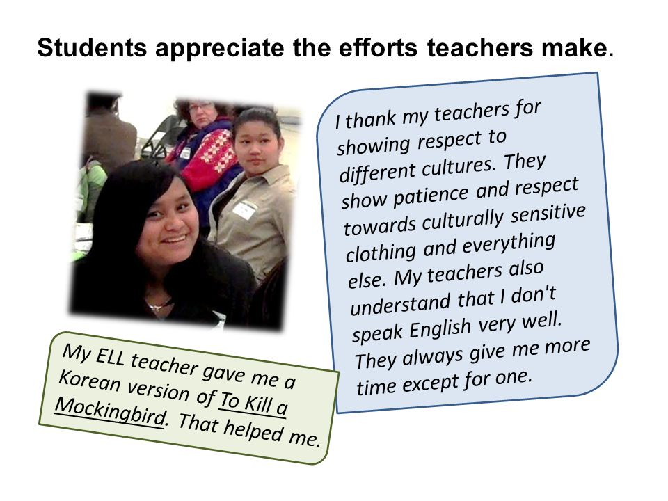Students appreciate the efforts teachers make.