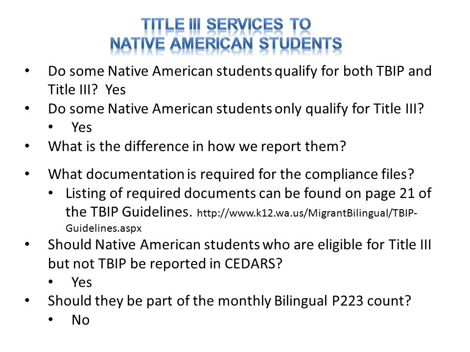Do some Native American students qualify for both TBIP and Title III.