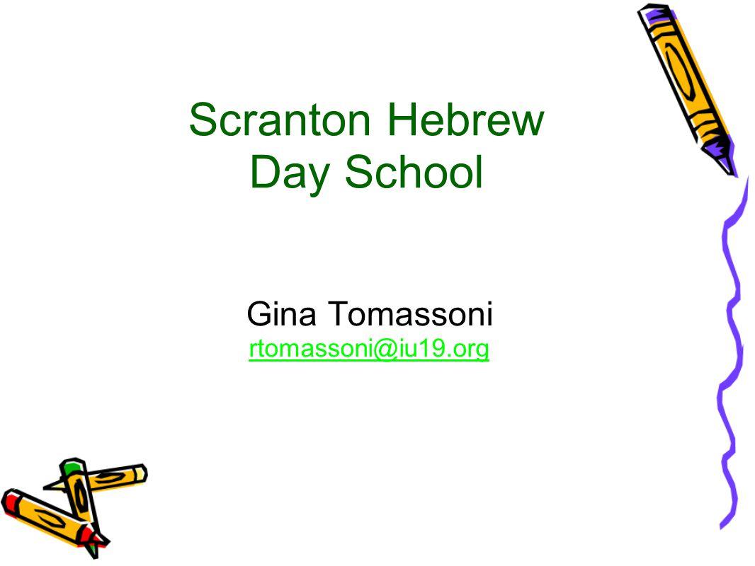 Scranton Hebrew Day School Gina Tomassoni rtomassoni@iu19.org
