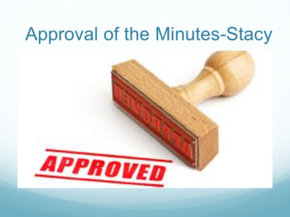 Approval of the Minutes-Stacy