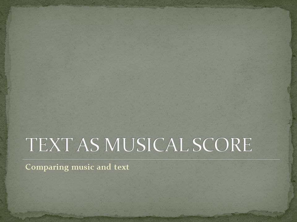 Comparing music and text