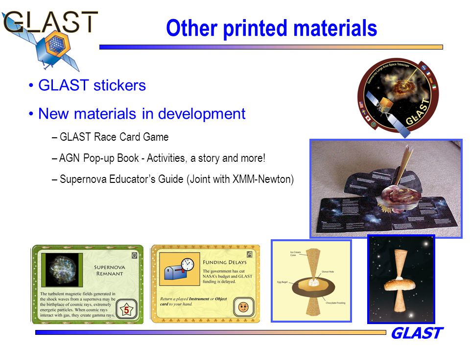 GLAST Other printed materials GLAST stickers New materials in development – GLAST Race Card Game – AGN Pop-up Book - Activities, a story and more! – S