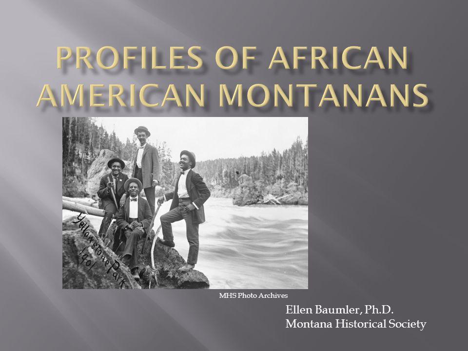 Ellen Baumler, Ph.D. Montana Historical Society MHS Photo Archives