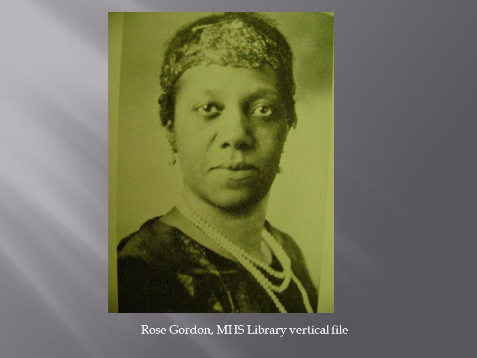 Rose Gordon, MHS Library vertical file