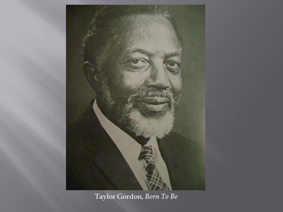 Taylor Gordon, Born To Be