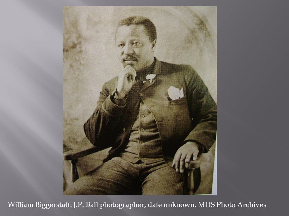 William Biggerstaff. J.P. Ball photographer, date unknown. MHS Photo Archives