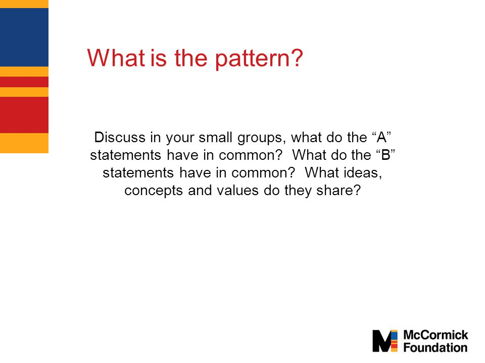 What is the pattern. Discuss in your small groups, what do the A statements have in common.