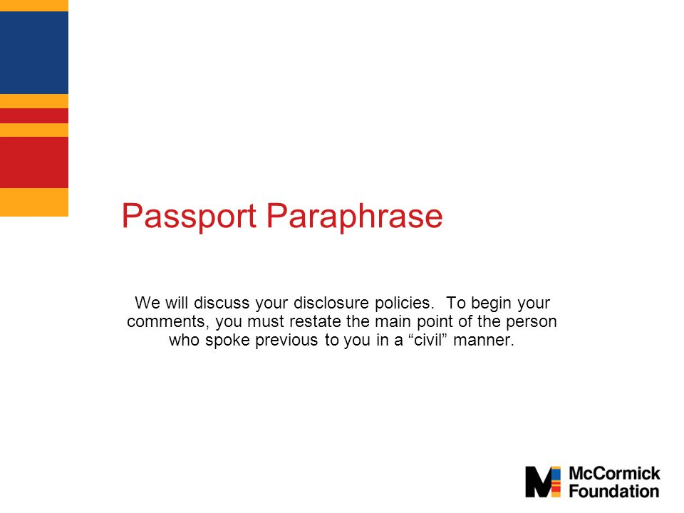 Passport Paraphrase We will discuss your disclosure policies.