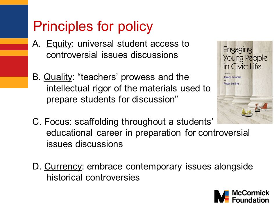 Principles for policy A.Equity: universal student access to controversial issues discussions B.