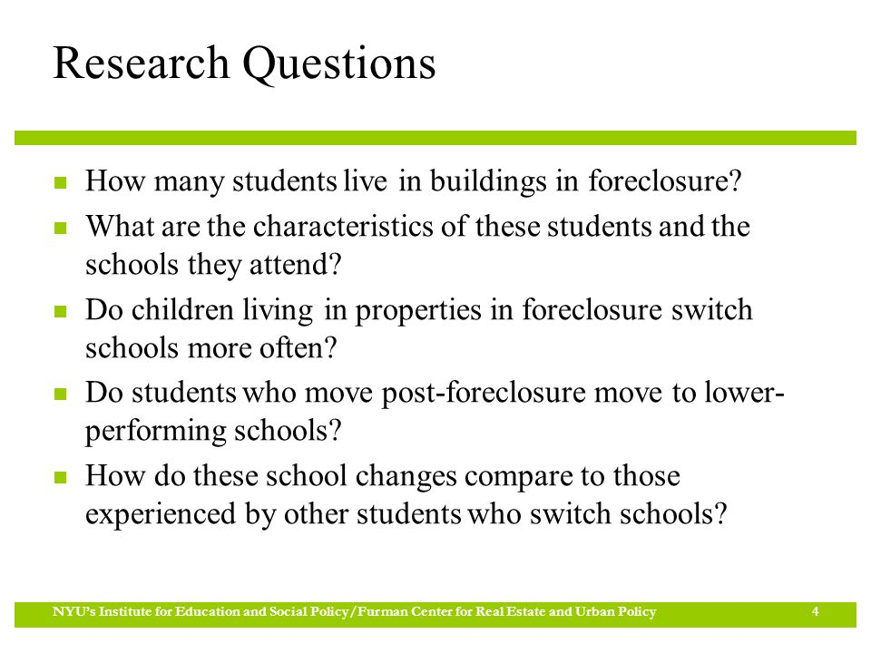 How Foreclosures Affect School Moves Owners pay back arrearages/receive modification  Homeowners may opt for public rather than private schools  Tenants may leave as owners reduce maintenance/utilities Owners sell property to pay off mortgage debt  Residents will move to new homes and perhaps schools Bank completes foreclosure/takes ownership  Residents will move to new homes and perhaps schools NYU's Institute for Education and Social Policy/Furman Center for Real Estate and Urban Policy 5