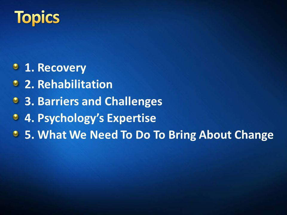 1.Recovery 2. Rehabilitation 3. Barriers and Challenges 4.