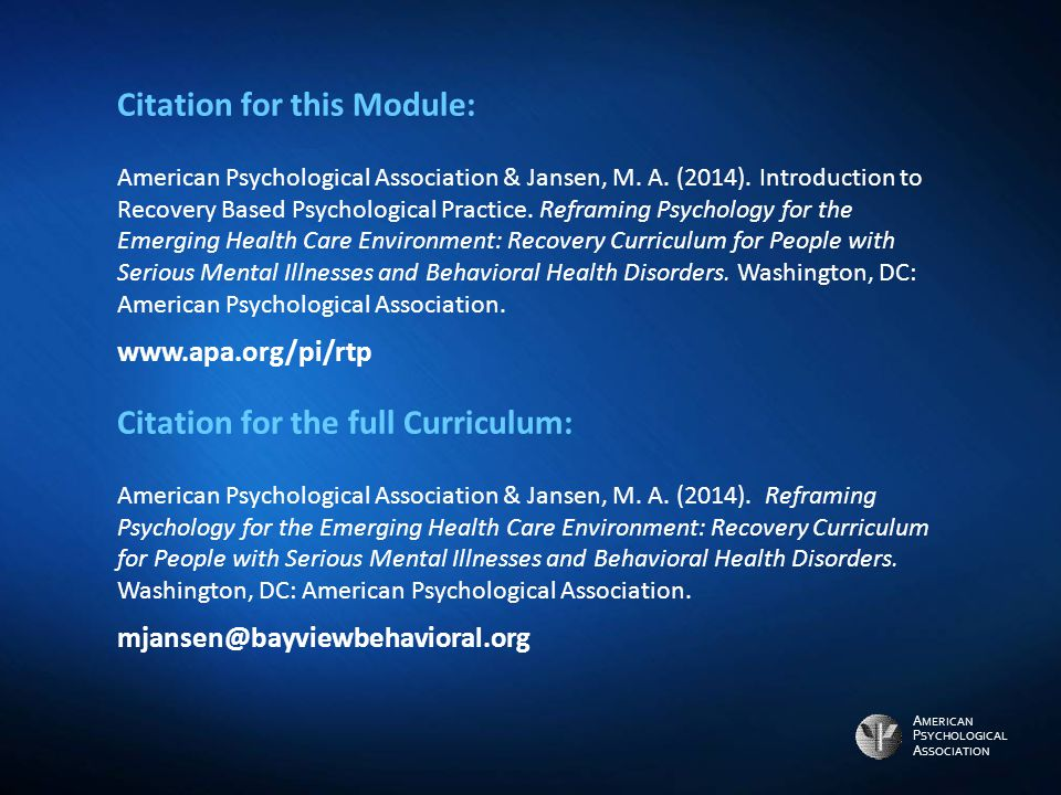 A MERICAN P SYCHOLOGICAL A SSOCIATION Citation for this Module: American Psychological Association & Jansen, M. A. (2014). Introduction to Recovery Ba