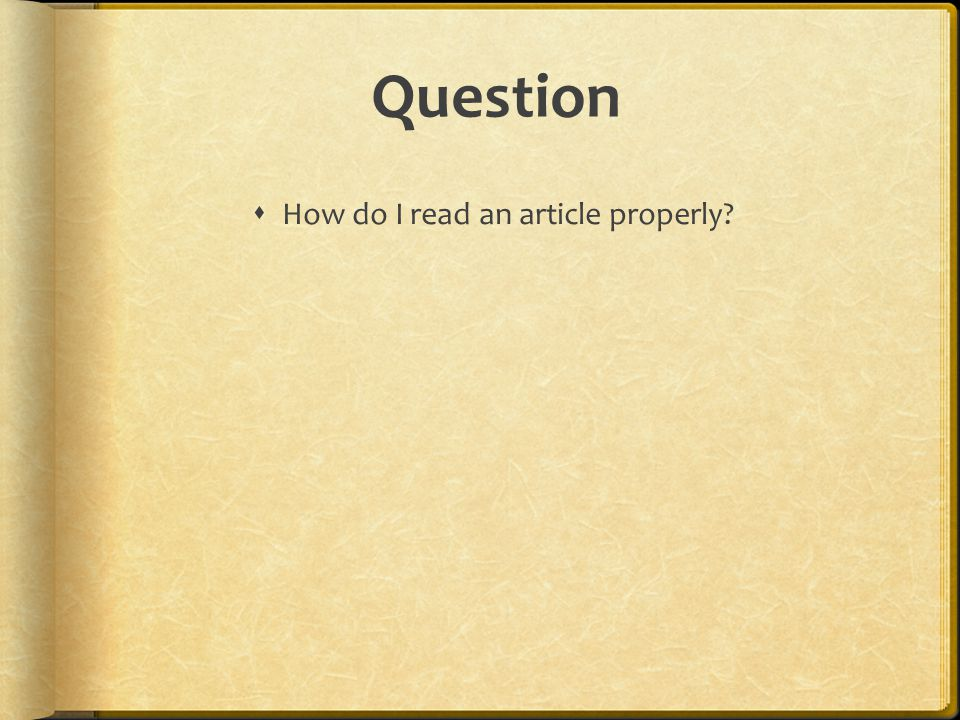 Question  How do I read an article properly?