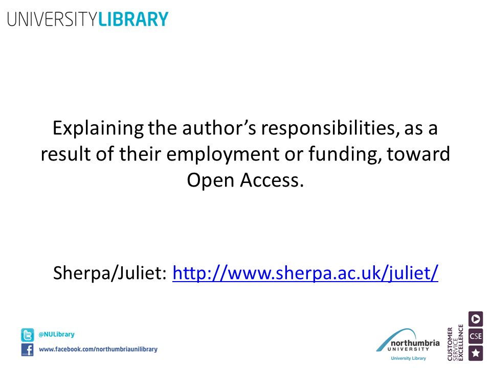 Explaining the author's responsibilities, as a result of their employment or funding, toward Open Access. Sherpa/Juliet: http://www.sherpa.ac.uk/julie