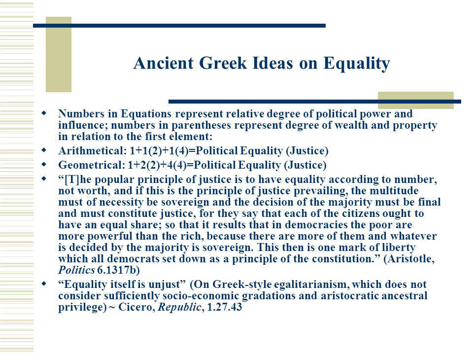 Ancient Greek Ideas on Equality  Numbers in Equations represent relative degree of political power and influence; numbers in parentheses represent de