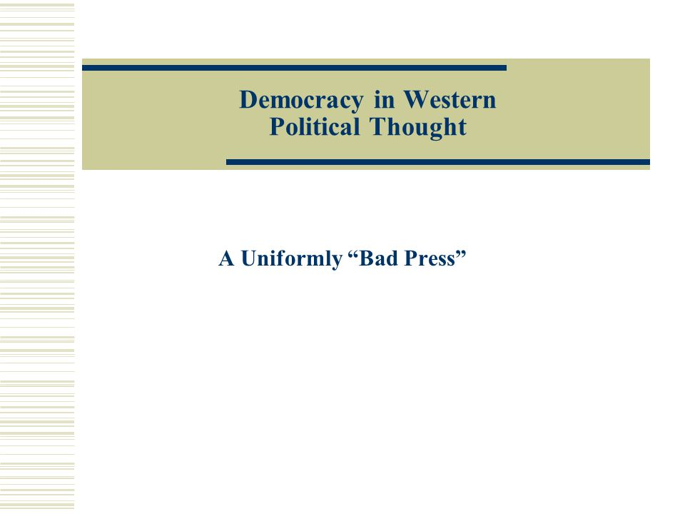 "Democracy in Western Political Thought A Uniformly ""Bad Press"""