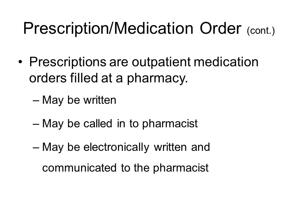 Verbal Orders (cont.) The Joint Commission (TJC) guidelines 1.Write the order as you receive it.