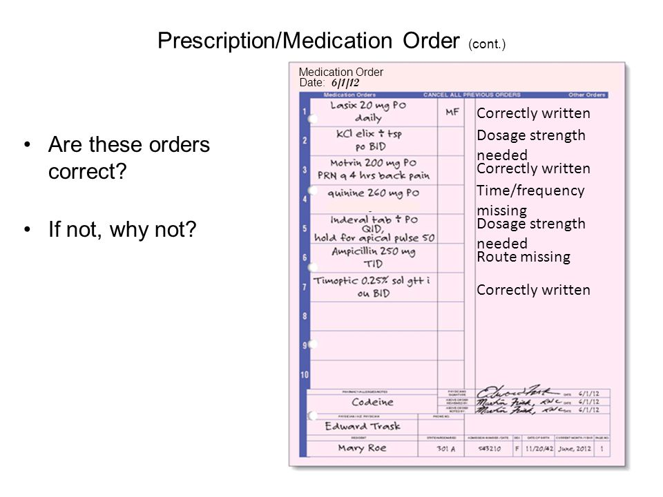 Prescription/Medication Order (cont.) Are these orders correct.