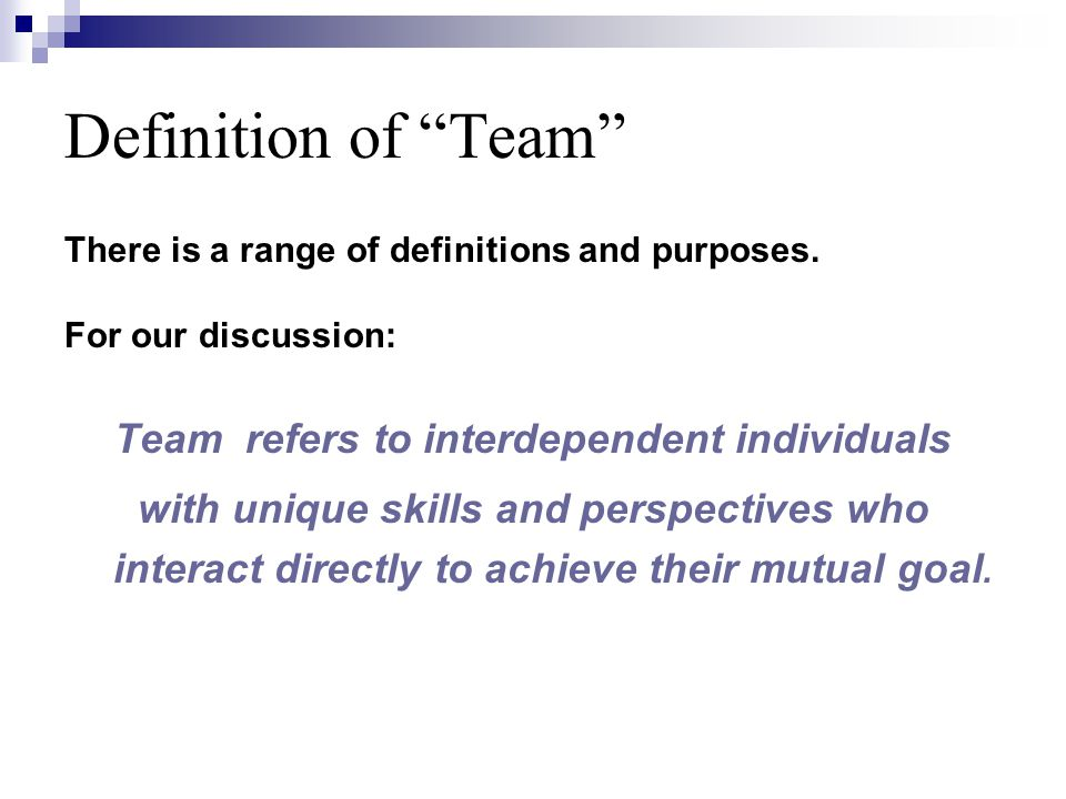 Definition of Team There is a range of definitions and purposes.