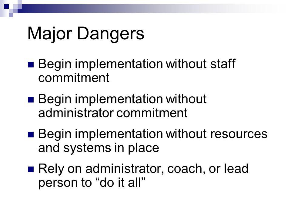Major Dangers Implement insufficient elements, and obtain no effect.