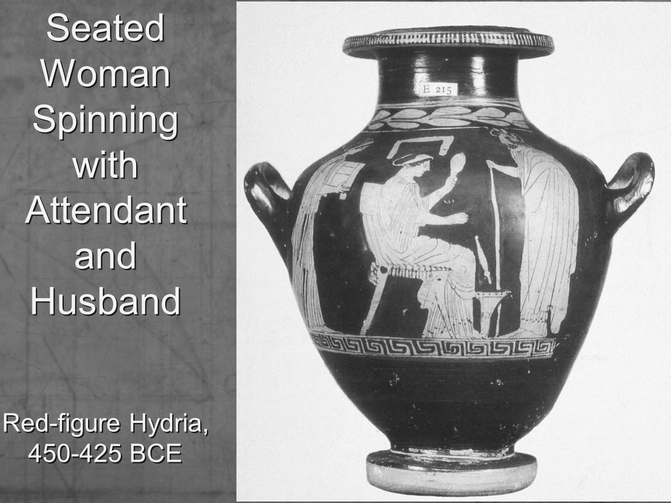 Seated Woman Spinning with Attendant and Husband Red-figure Hydria, 450-425 BCE