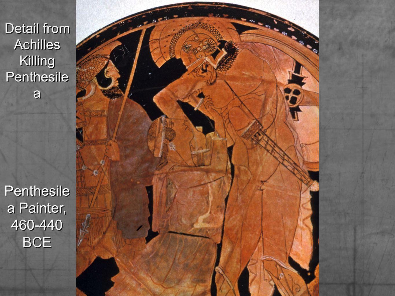 Detail from Achilles Killing Penthesile a Detail from Achilles Killing Penthesile a Penthesile a Painter, 460-440 BCE
