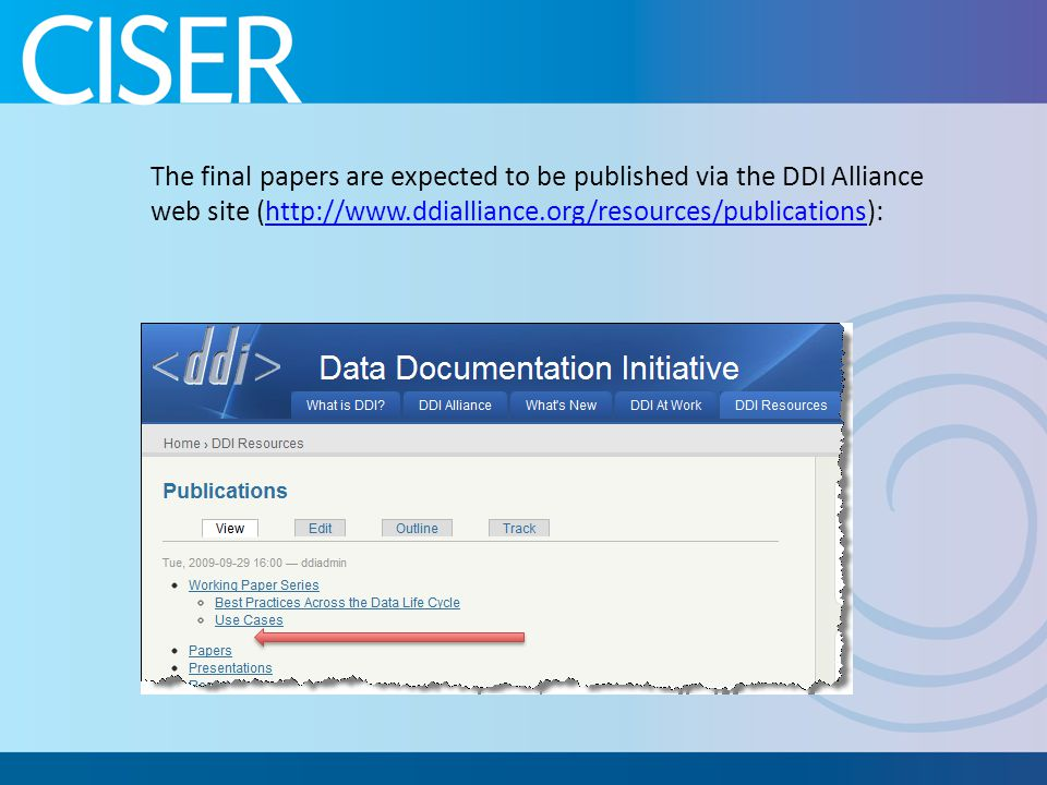 The final papers are expected to be published via the DDI Alliance web site (http://www.ddialliance.org/resources/publications):http://www.ddialliance.org/resources/publications