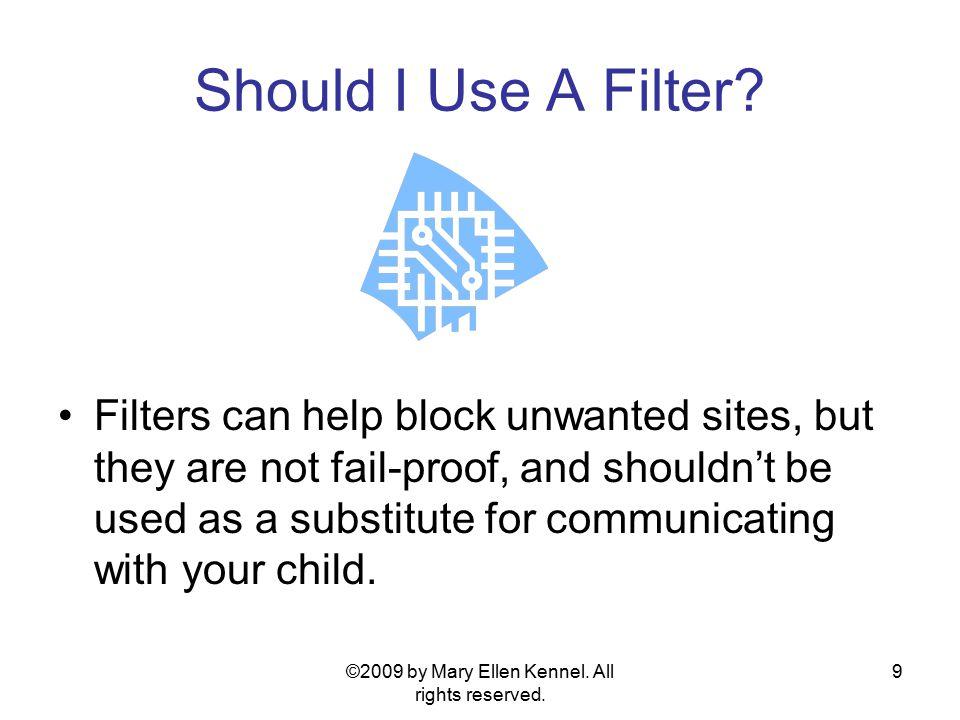 9 Should I Use A Filter.