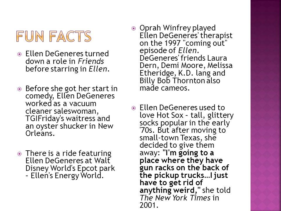  Ellen DeGeneres turned down a role in Friends before starring in Ellen.