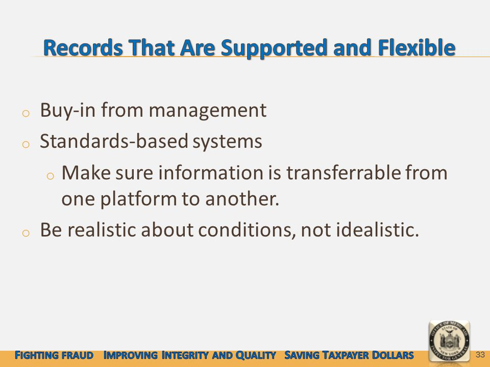 o Buy-in from management o Standards-based systems o Make sure information is transferrable from one platform to another.