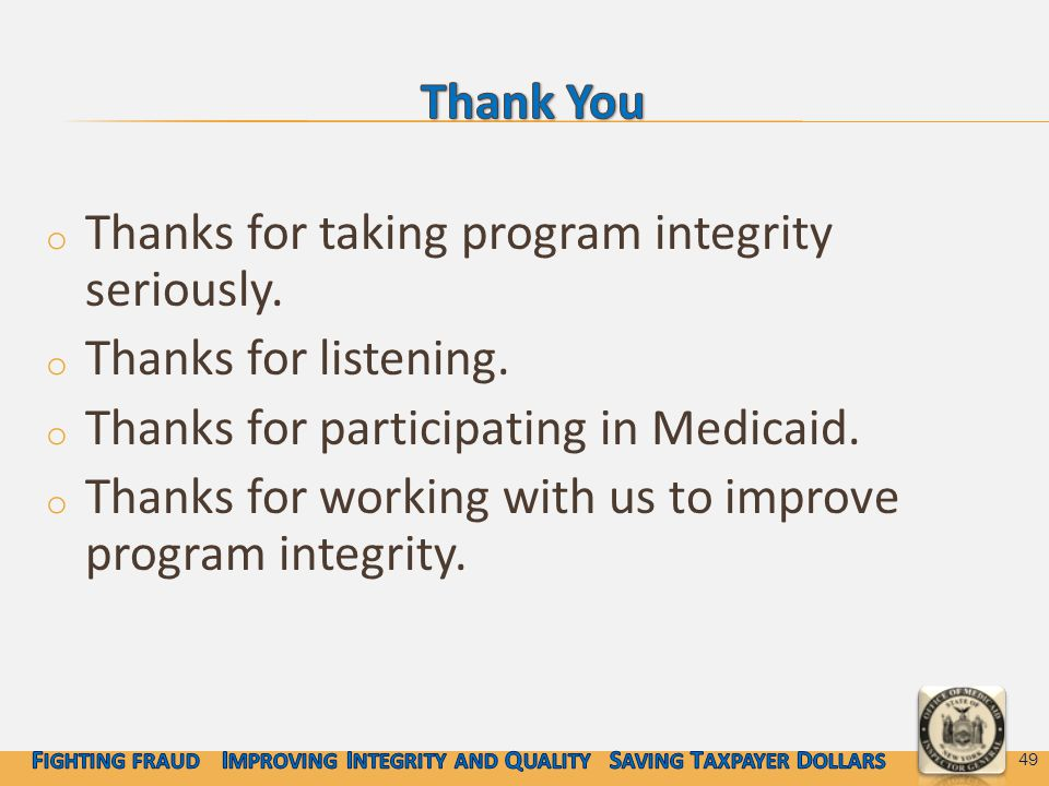 o Thanks for taking program integrity seriously. o Thanks for listening.
