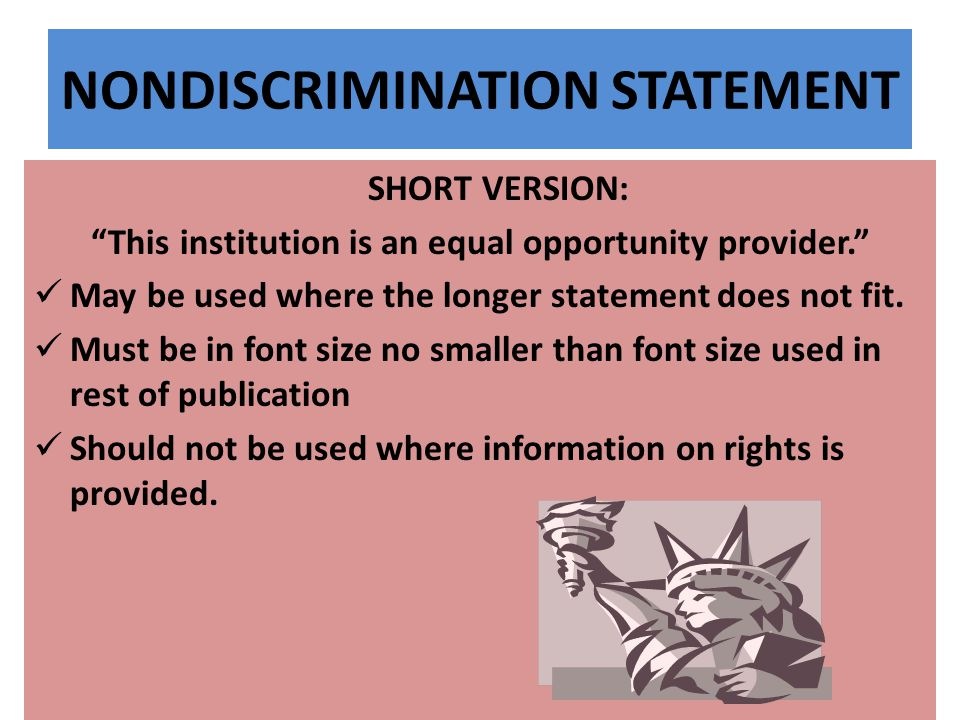 NONDISCRIMINATION STATEMENT SHORT VERSION: This institution is an equal opportunity provider. May be used where the longer statement does not fit.