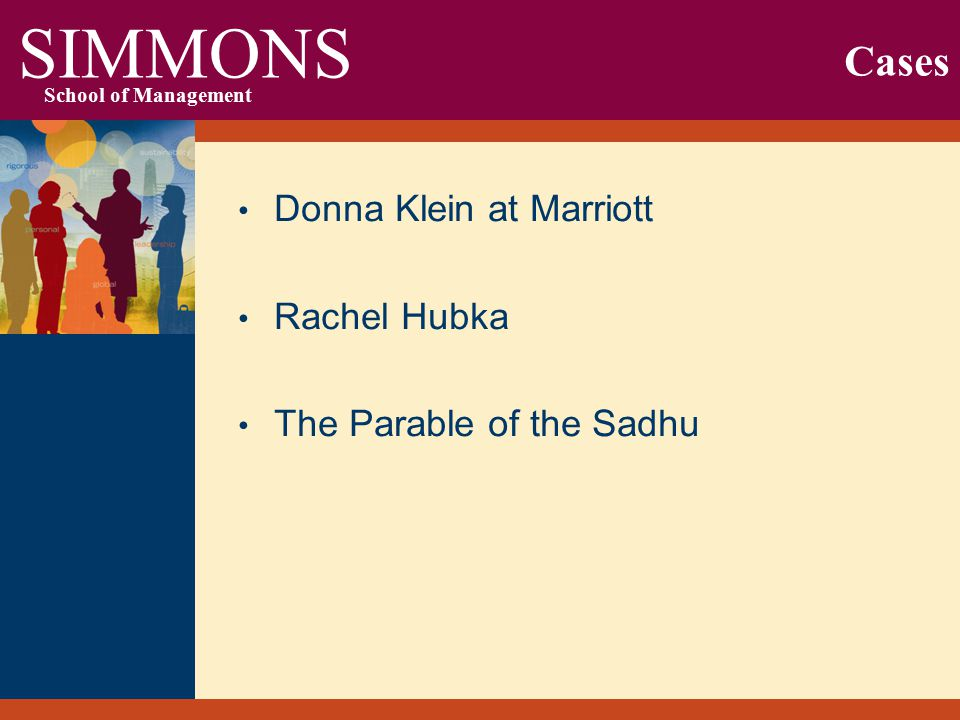 SIMMONS School of Management Cases Donna Klein at Marriott Rachel Hubka The Parable of the Sadhu