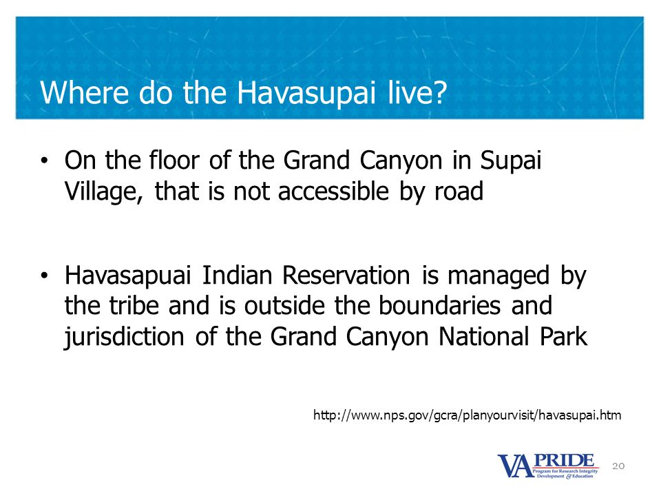 20 Where do the Havasupai live.