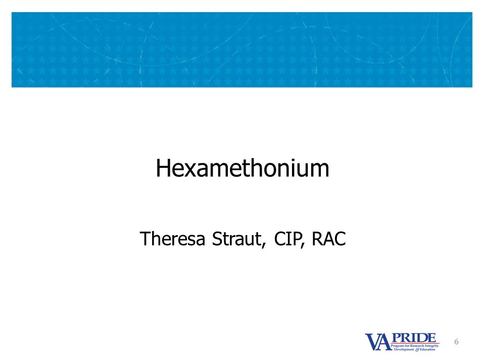 6 Hexamethonium Theresa Straut, CIP, RAC