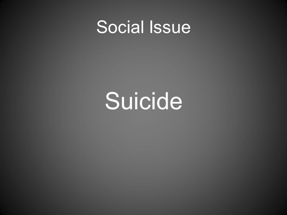 Social Issue Suicide