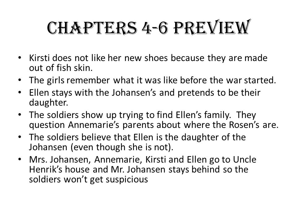 Chapters 4-6 Preview Kirsti does not like her new shoes because they are made out of fish skin.